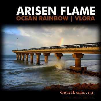 Arisen Flame - Ocean Rainbow / Vlora (2011)
