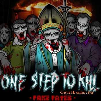 One Step To Kill - Fake Fates (EP) (2011)
