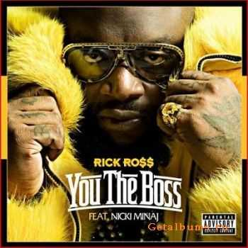 Rick Ross - You The Boss (2011)