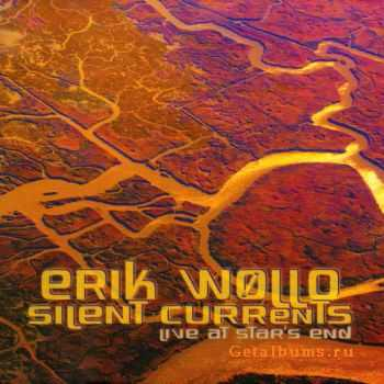 Erik Wollo - Silent Currents: Live at Star's End (2011)