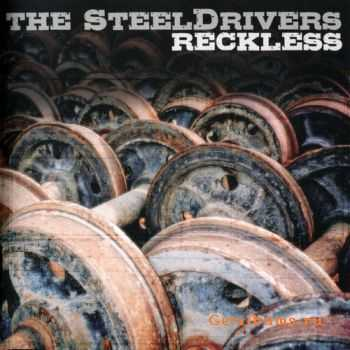 The Steeldrivers - Reckless (2010)