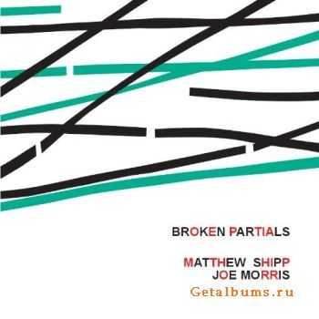 Matthew Shipp, Joe Morris � Broken Partials (2011)