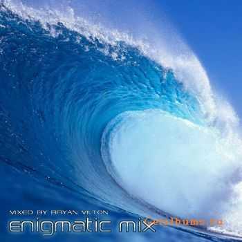 Bryan Milton - Enigmatic mix 004 (2011)