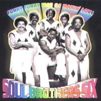 Soul Brothers Six - Funky Funky Way Of Makin Love (2001)