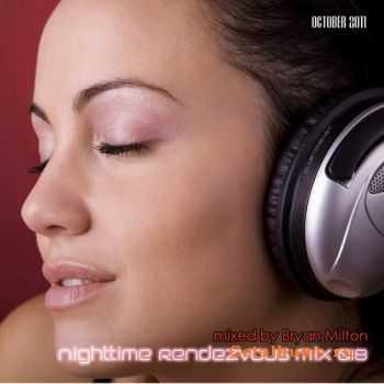 Bryan Milton - Nighttime Rendezvous mix 018 (2011)