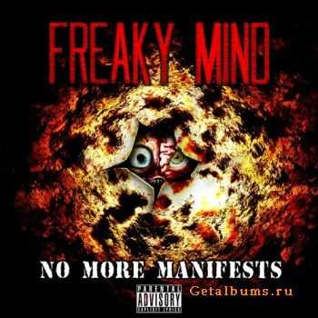 Freaky Mind - No More Manifests (2011)