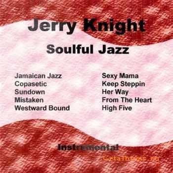 Jerry Knight - Soulful Jazz (2007)