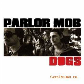 The Parlor Mob - Dogs (2011)