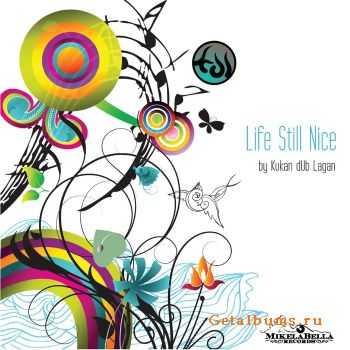 Kukan Dub Lagan - Life Still Nice (2011)