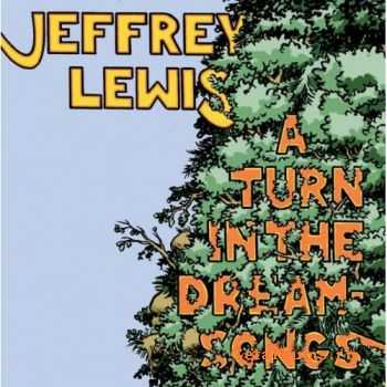 Jeffrey Lewis – A Turn in the Dream-Songs (2011)