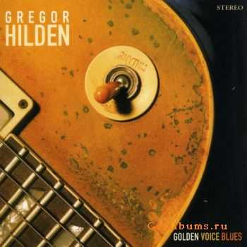 Gregor Hilden - Golden Voice Blues (2006)