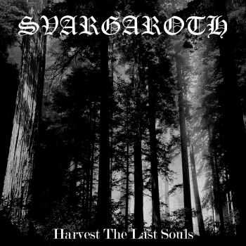 Svargaroth - Harvest The Last Souls (EP) (2011)