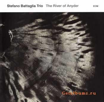 Stefano Battaglia Trio - The River of Anyder (2011) flac