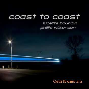 Lucette Bourdin and Phillip Wilkerson - Coast to Coast (2011)