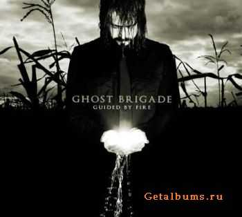 Ghost Brigade - Guided By Fire (2007) (Lossless)