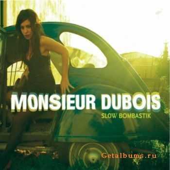 Monsieur Dubois - Slow Bombastik (2011) flac