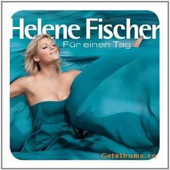 Helene Fischer - Für Ein Tag (Fan-Edition) (2011)