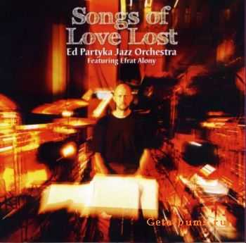 Ed Partyka Jazz Orchestra - Songs Of Love Lost (2011)