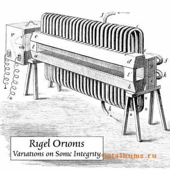 Rigel Orionis - Variations on Sonic Integrity (2011)