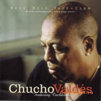 Chucho Valdes - Featuring Cachaito (2004)