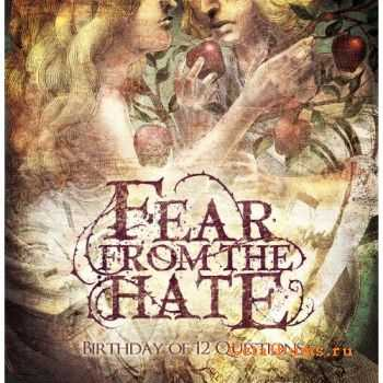 Fear From The Hate - Birthday Of 12 Questions (2011)