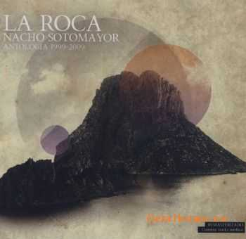 Nacho Sotomayor - La Roca - Antologia (1999-2009) (2010)