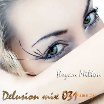 Bryan Milton - Delusion mix 031 (2011)