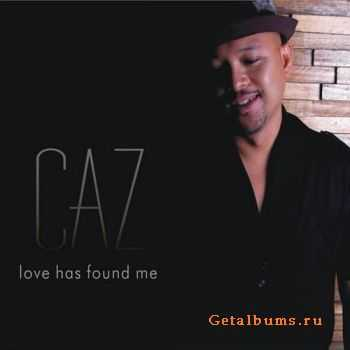 CAZ - Love Has Found Me (2010)