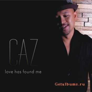 CAZ - Love Has Found Me (2010)