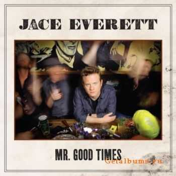 Jace Everett – Mr. Good Times (2011)