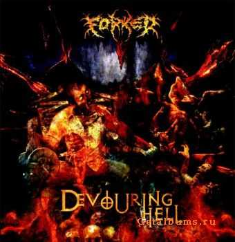 Forked - Devouring Hell (2011)