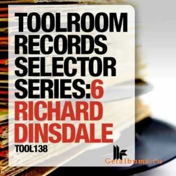 Toolroom Records Selector Series: 6 Richard Dinsdale (2011)