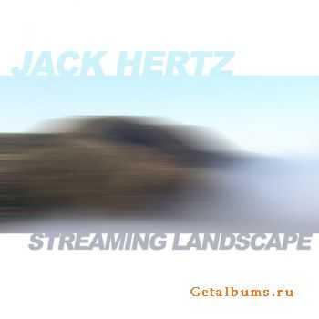Jack Hertz - Streaming Landscape (2010)