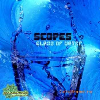Scopes – Glass Of Water (2011)