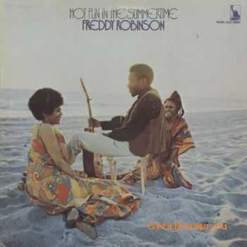 Freddy Robinson - Hot Fun In The Summertime (1970)