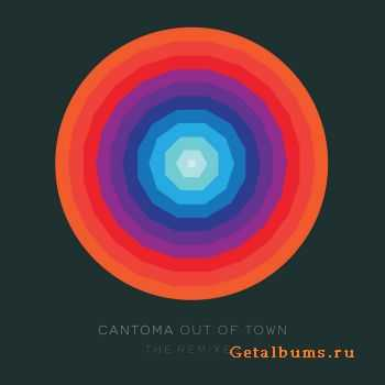 Cantoma - Out Of Town (The Remixes) (2011)