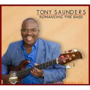 Tony Saunders - Romancing the Bass (2011)