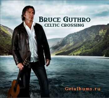 Bruce Guthro - Celtic Crossing (2011)