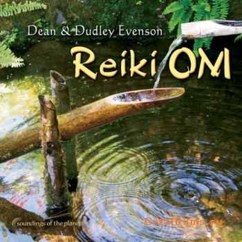 Dean & Dudley Evenson - Reiki Om (2011)
