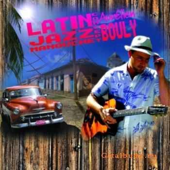 Aurélien Bouly - Latin Jazz Manouche Concept (2011)