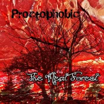 Proctophobic - The Meat Forest (2011)