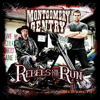 Montgomery Gentry – Rebels on the Run  (2011)