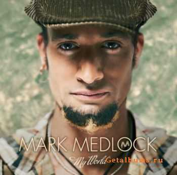 Mark Medlock - My World (2011)