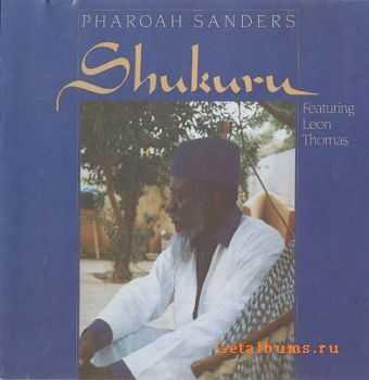 Pharoah Sanders - Shukuru (1981)