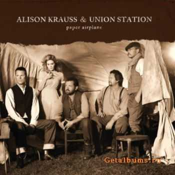 Alison Krauss & Union Station - Paper Airplane (Deluxe Edition) (2011)