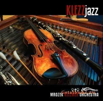 Mrozek Klezmer Orchestra - Jewish KlezzJazz (2011)