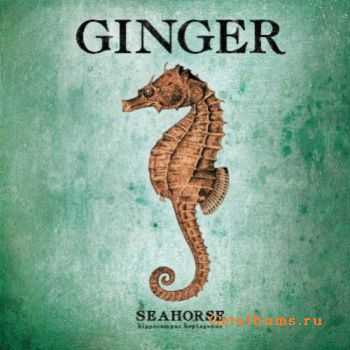 Ginger - Seahorse (2011)