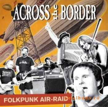 Across The Border – Folkpunk Air-Raid (2011)