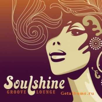 VA - Soulshine Groove Lounge (2011)