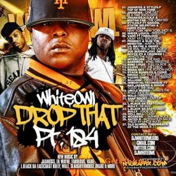 WhiteOwl Drop That 184 (2011)